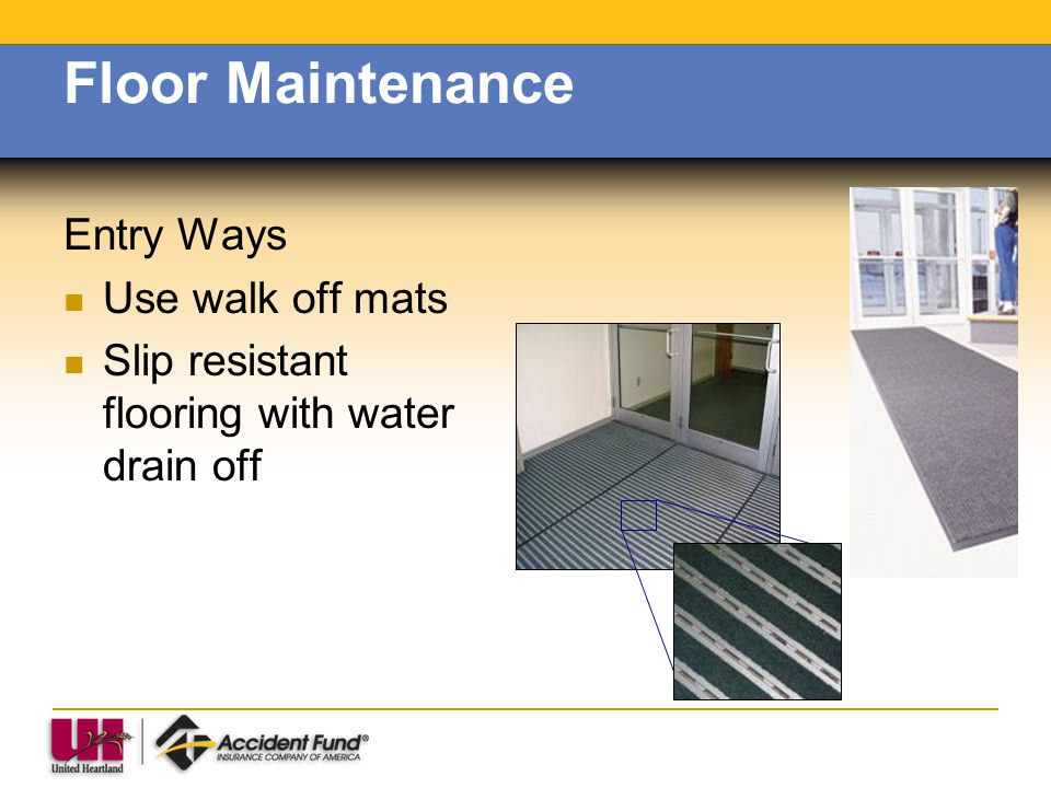 Floor Maintenance Entry Ways Use walk off mats
