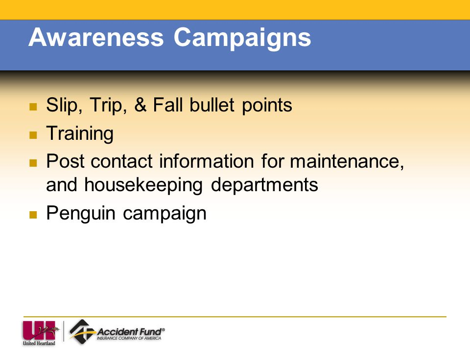Awareness Campaigns Slip, Trip, & Fall bullet points Training