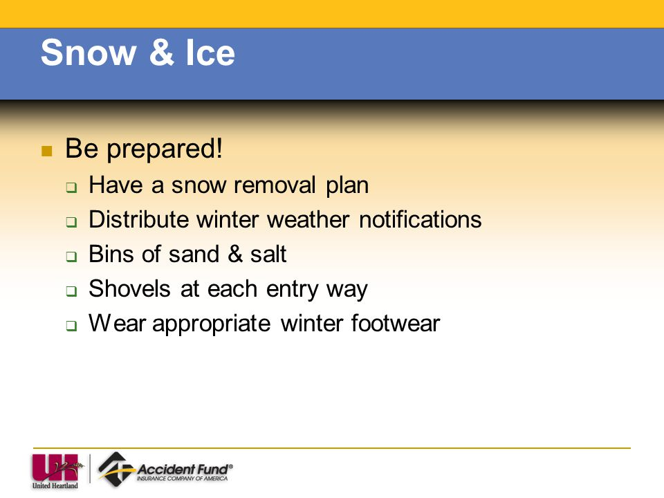 Snow & Ice Be prepared! Have a snow removal plan