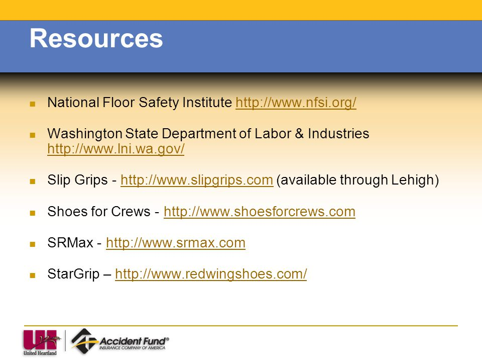 Resources National Floor Safety Institute http://www.nfsi.org/
