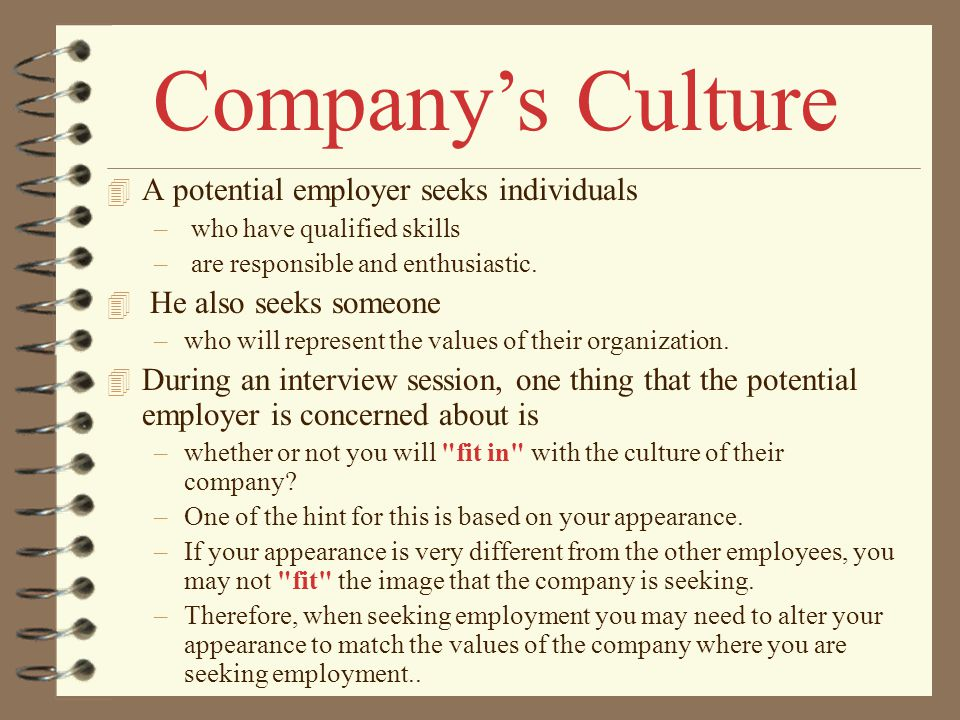 Company's Culture A potential employer seeks individuals