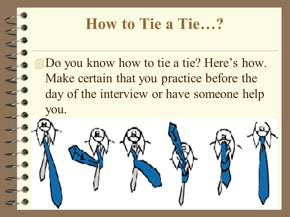 How to Tie a Tie…. Do you know how to tie a tie. Here's how.