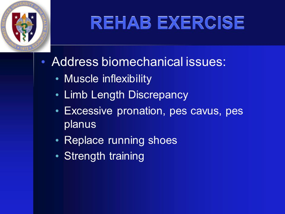 REHAB EXERCISE Address biomechanical issues: Muscle inflexibility