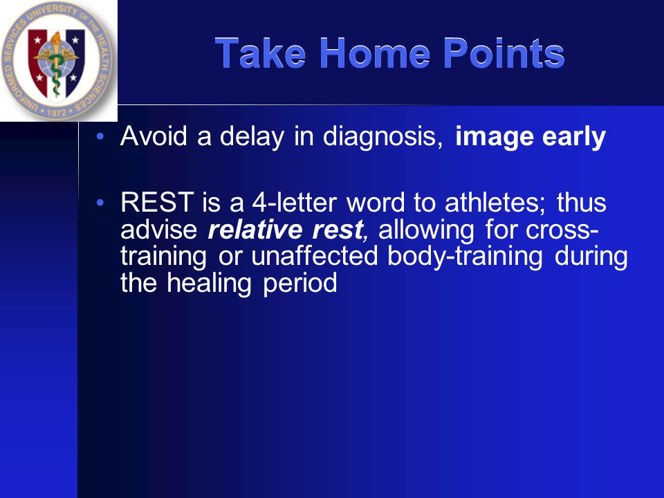 Take Home Points Avoid a delay in diagnosis, image early