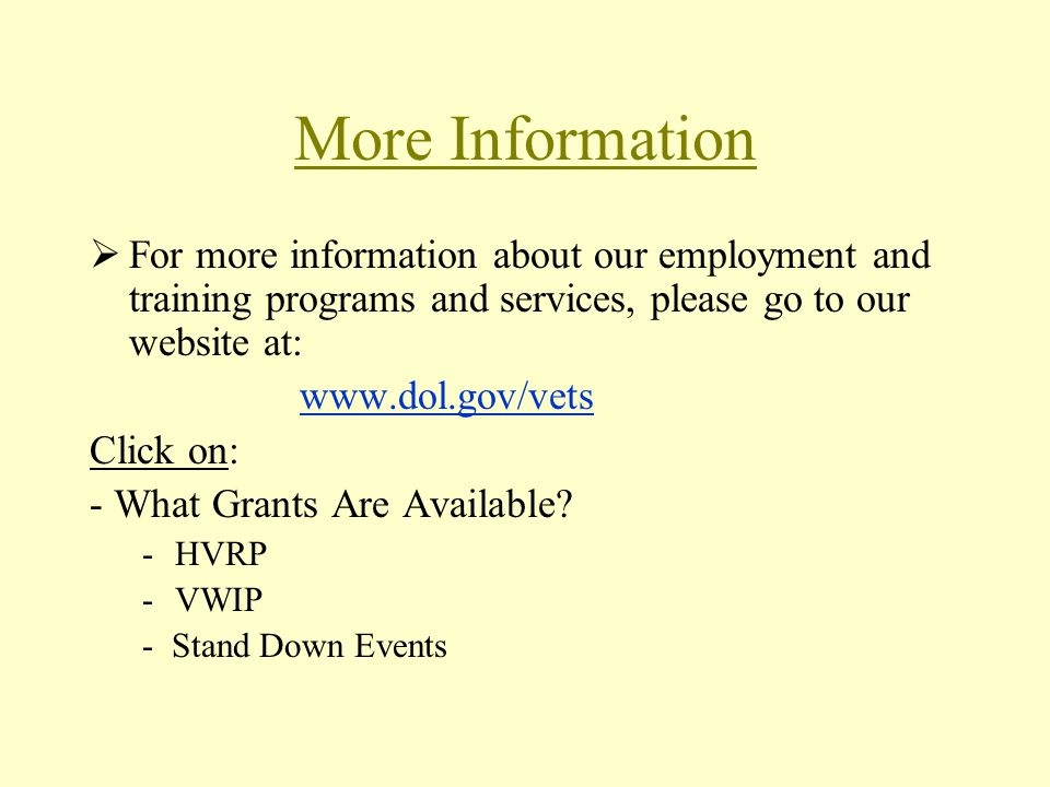 More Information For more information about our employment and training programs and services, please go to our website at: