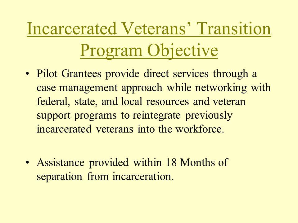 Incarcerated Veterans' Transition Program Objective