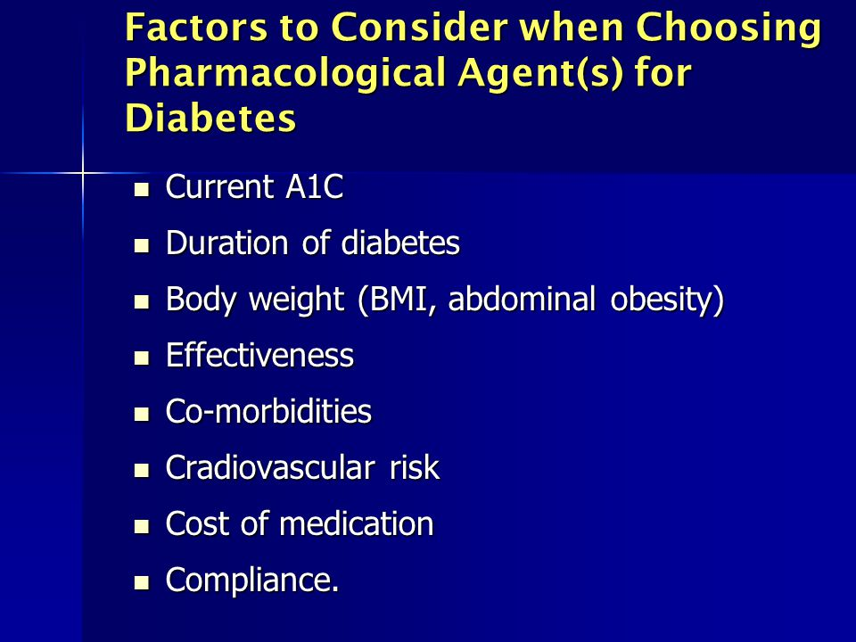Factors to Consider when Choosing Pharmacological Agent(s) for Diabetes