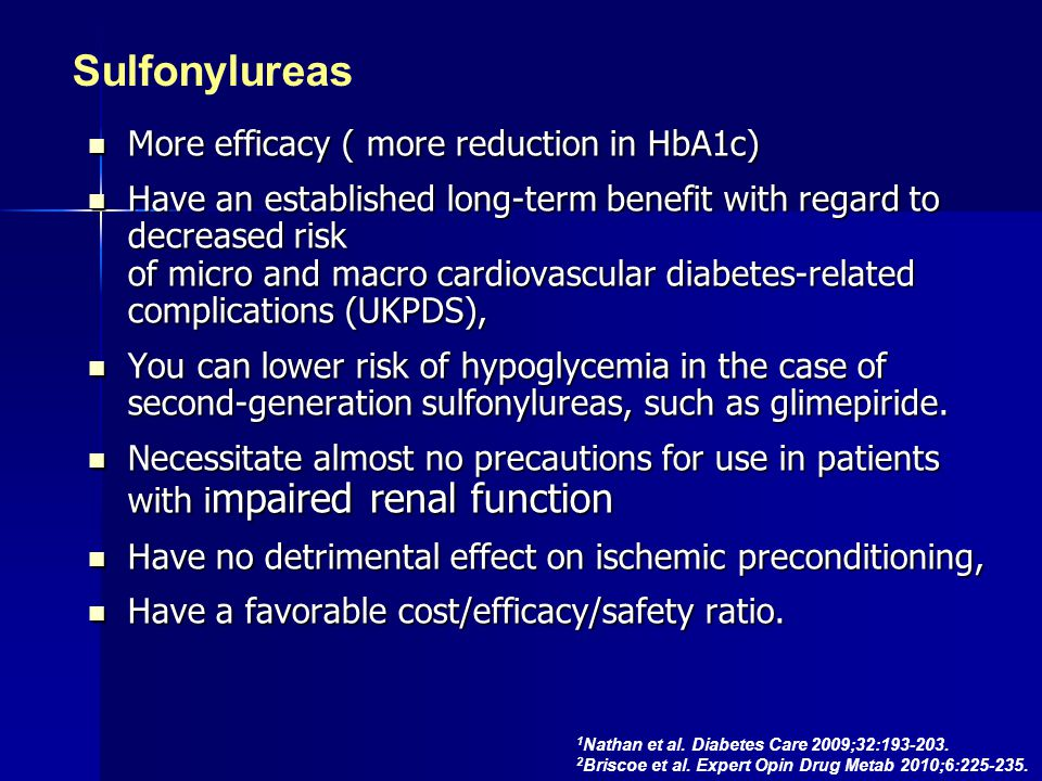 Sulfonylureas More efficacy ( more reduction in HbA1c)