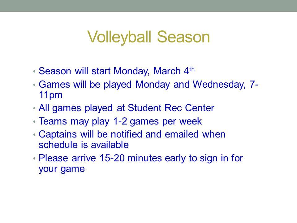Volleyball Season Season will start Monday, March 4th