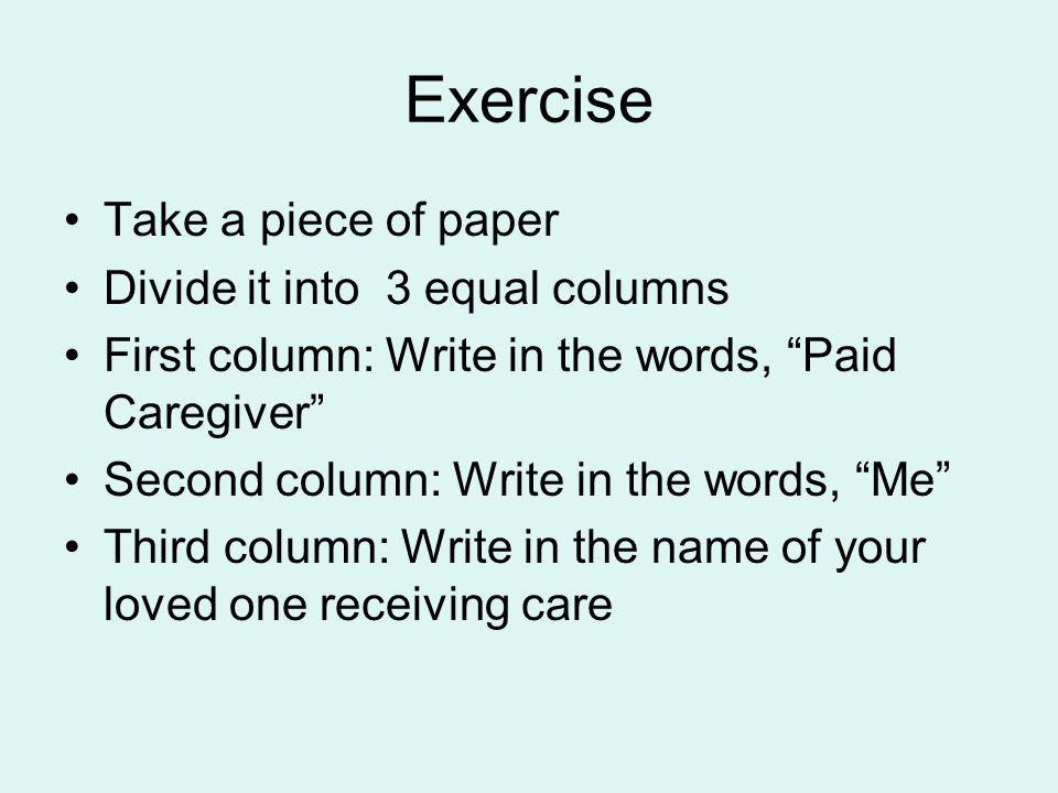 Exercise Take a piece of paper Divide it into 3 equal columns