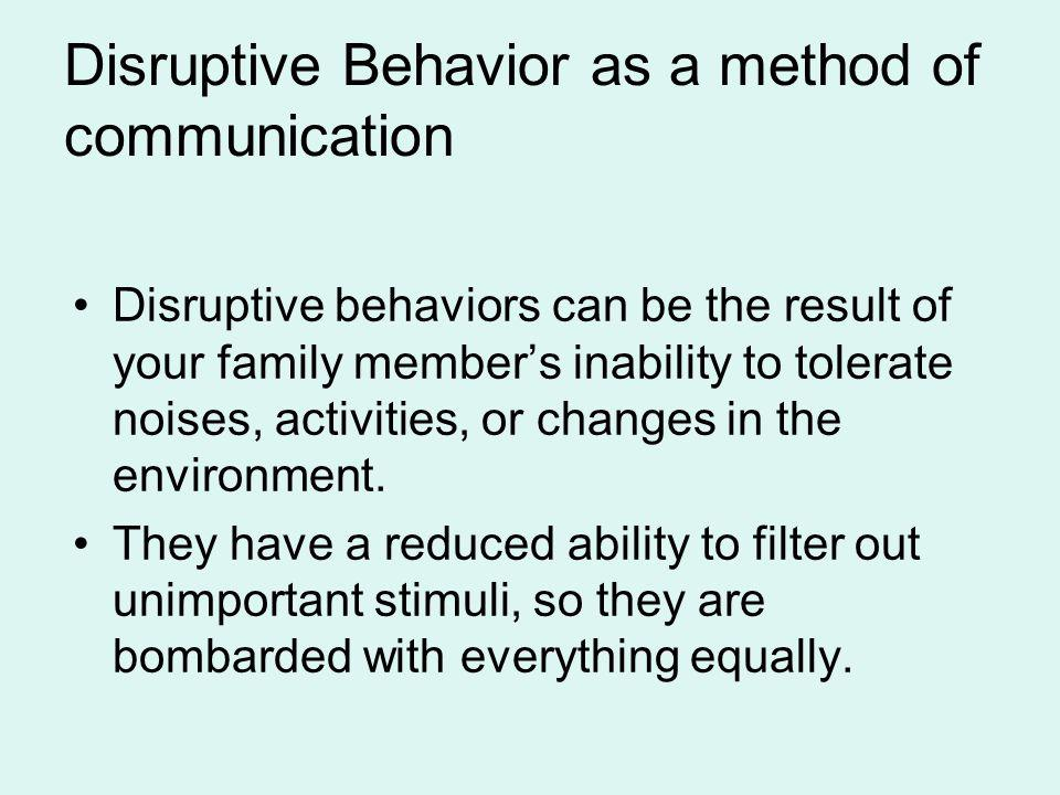 Disruptive Behavior as a method of communication