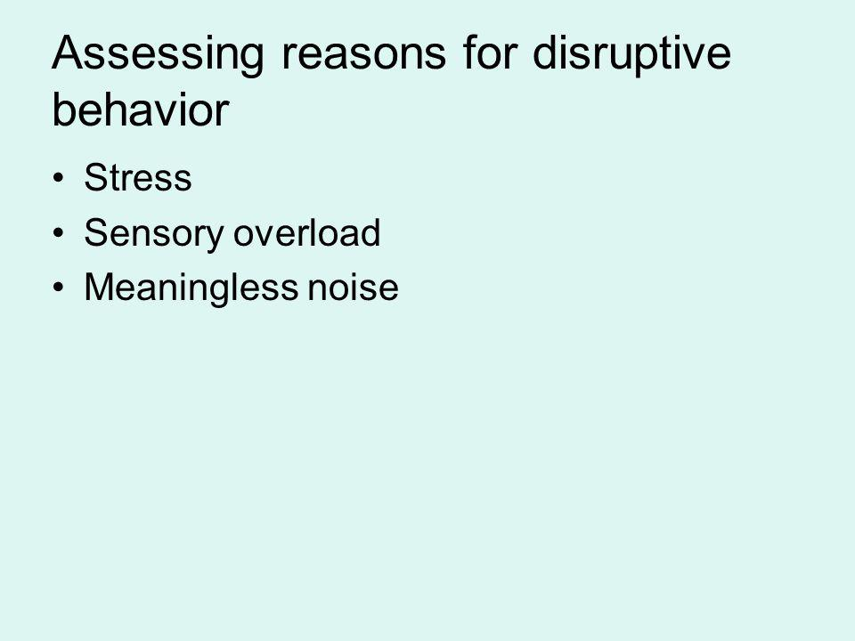 Assessing reasons for disruptive behavior
