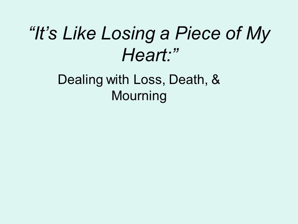 It's Like Losing a Piece of My Heart: