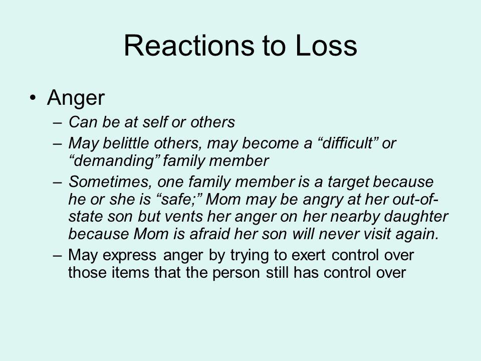 Reactions to Loss Anger Can be at self or others