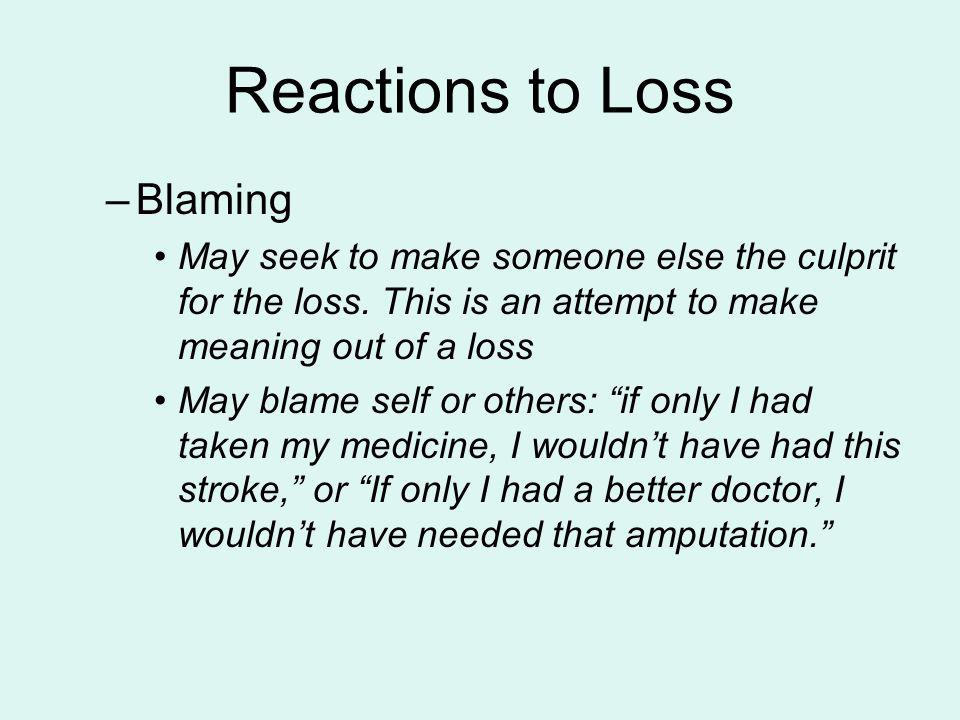 Reactions to Loss Blaming