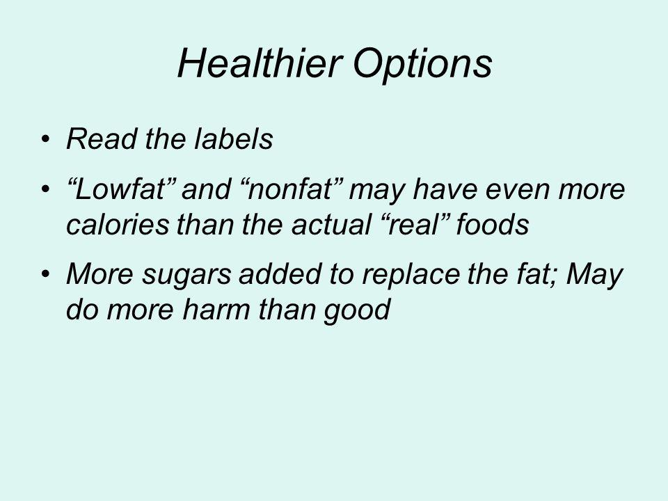 Healthier Options Read the labels
