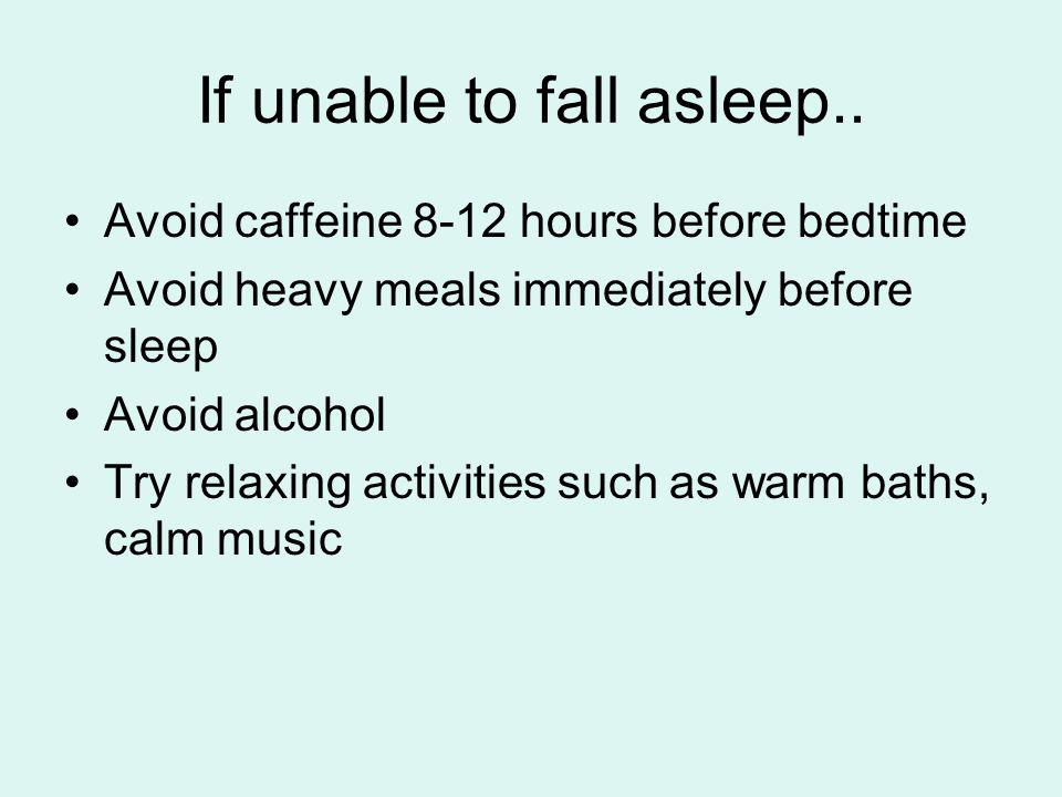 If unable to fall asleep..