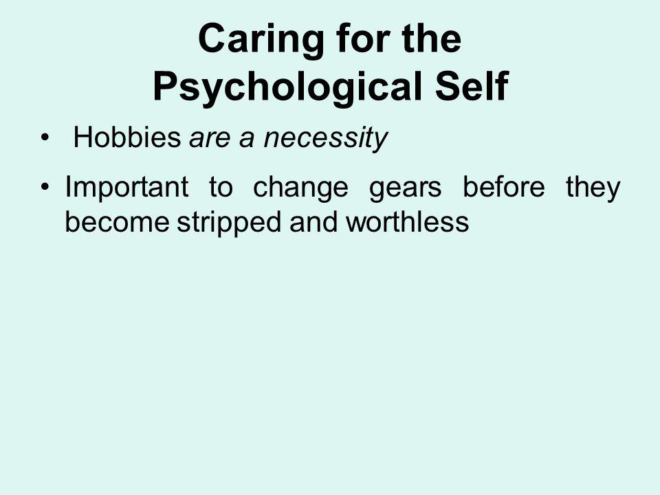 Caring for the Psychological Self