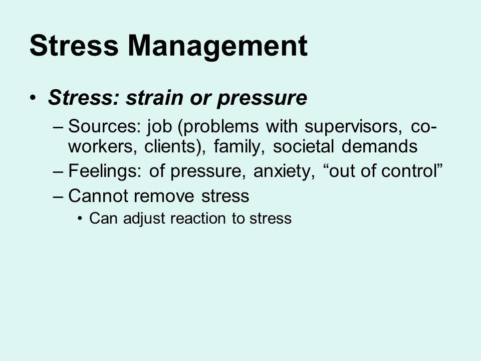 Stress Management Stress: strain or pressure