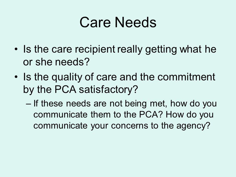 Care Needs Is the care recipient really getting what he or she needs