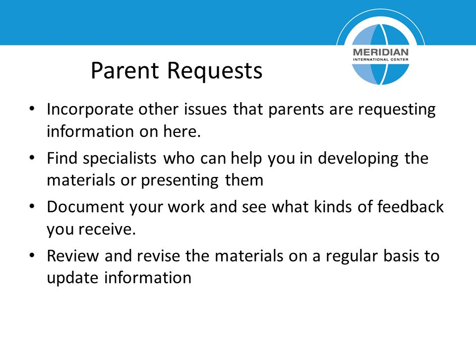 Parent Requests Incorporate other issues that parents are requesting information on here.