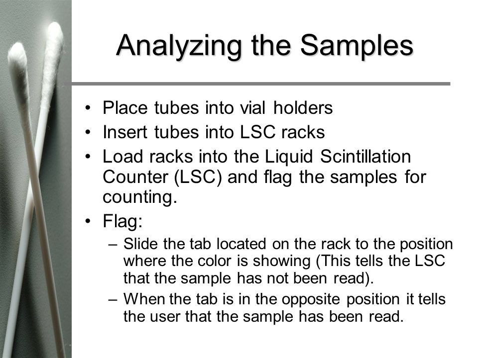 Analyzing the Samples Place tubes into vial holders