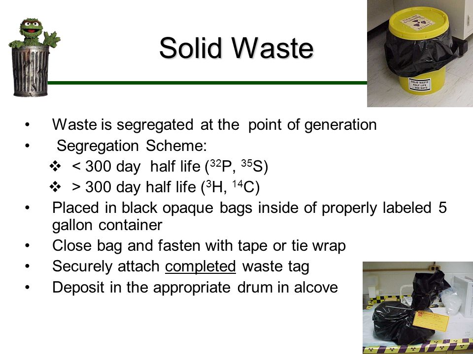 Solid Waste Waste is segregated at the point of generation