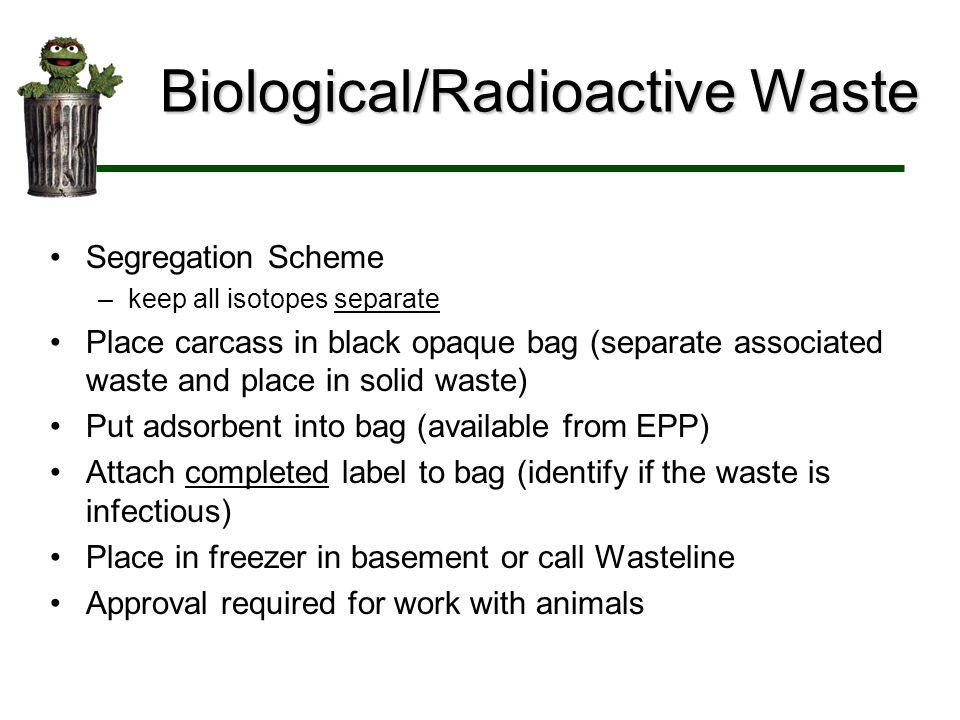 Biological/Radioactive Waste