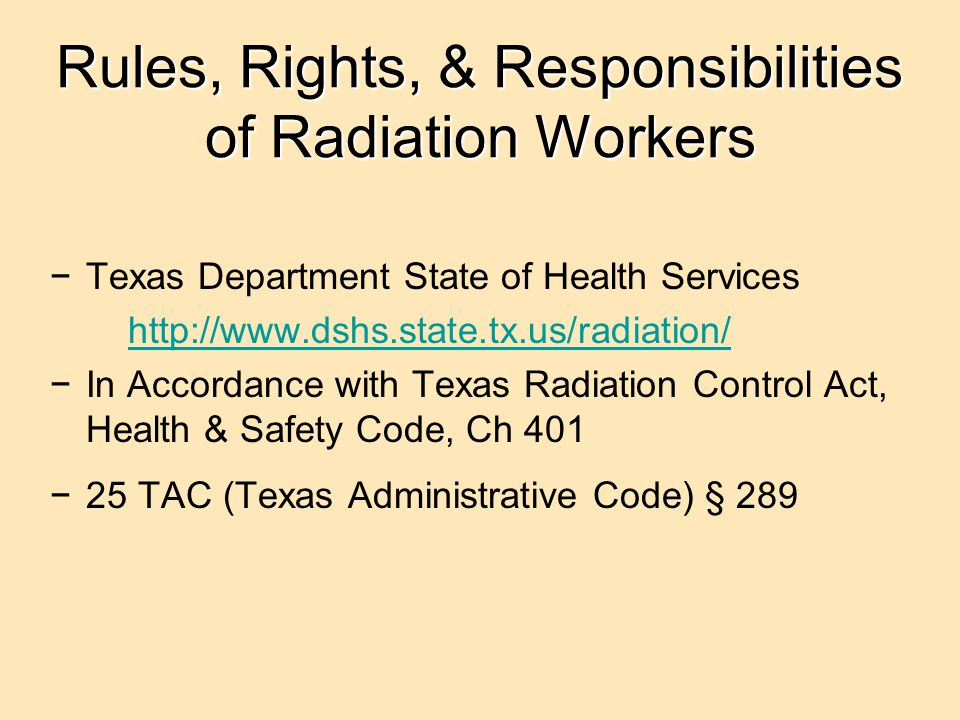 Rules, Rights, & Responsibilities of Radiation Workers
