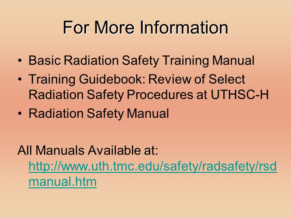 For More Information Basic Radiation Safety Training Manual