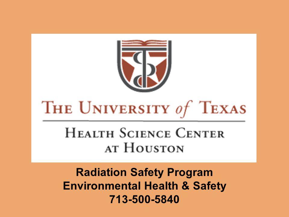 Radiation Safety Program Environmental Health & Safety 713-500-5840