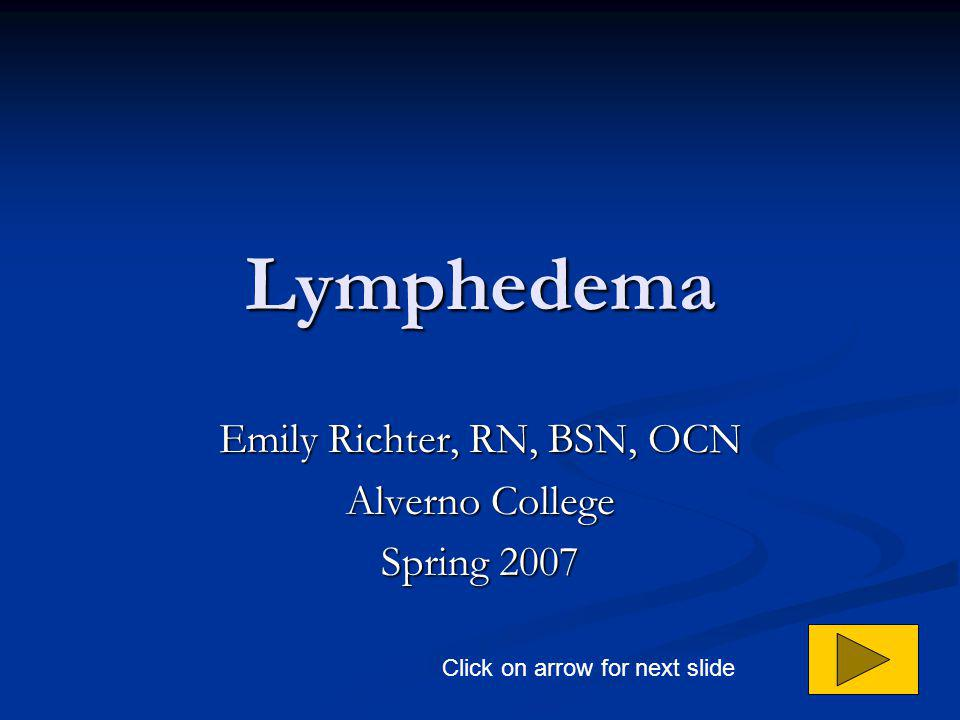 Emily Richter, RN, BSN, OCN Alverno College Spring 2007