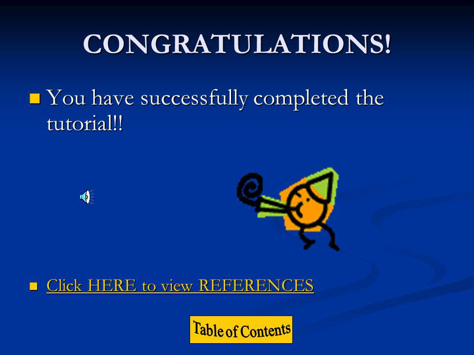 CONGRATULATIONS! You have successfully completed the tutorial!!