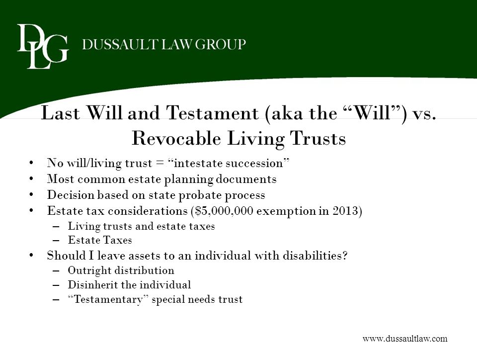 Last Will and Testament (aka the Will ) vs. Revocable Living Trusts