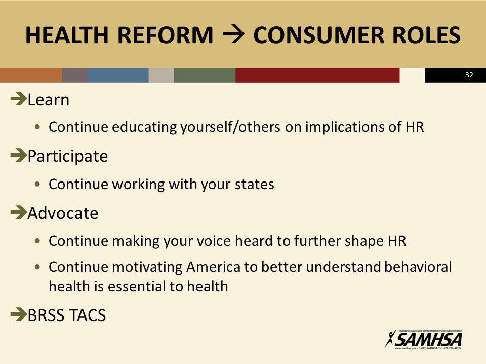HEALTH REFORM  CONSUMER ROLES