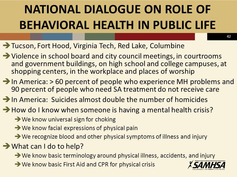 NATIONAL DIALOGUE ON ROLE OF BEHAVIORAL HEALTH IN PUBLIC LIFE