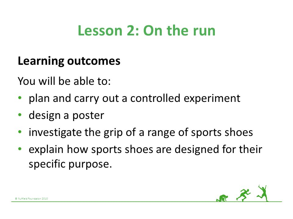 Lesson 2: On the run Learning outcomes You will be able to: