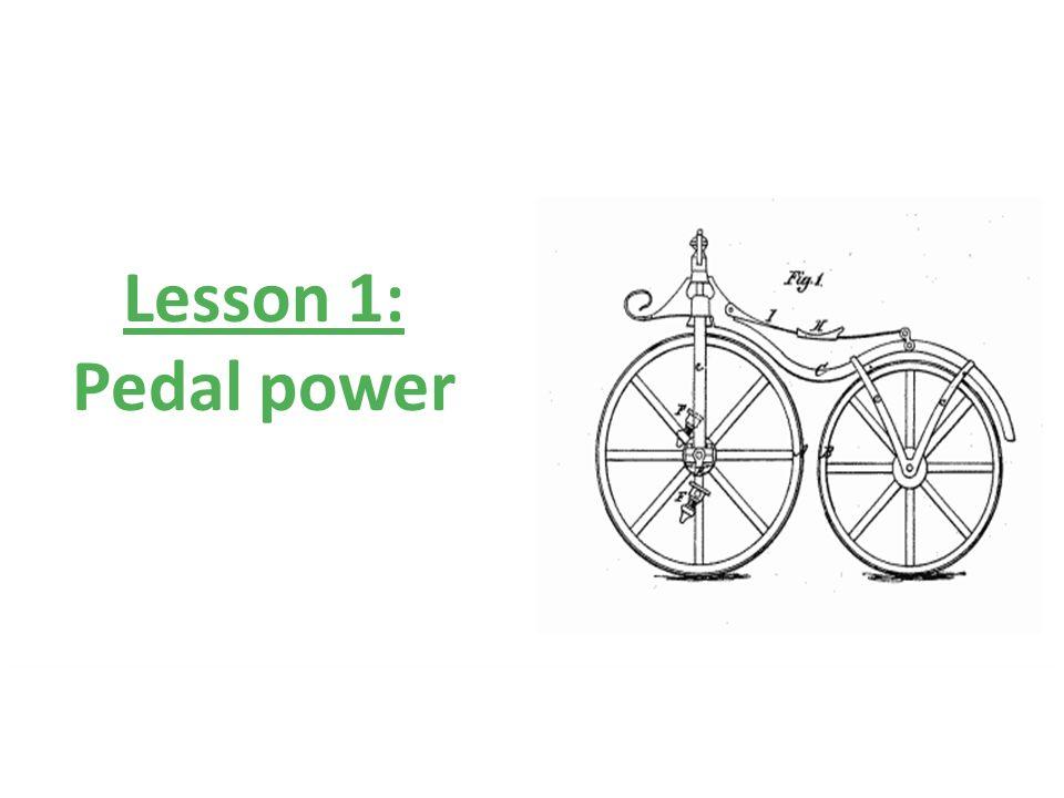 Lesson 1: Pedal power