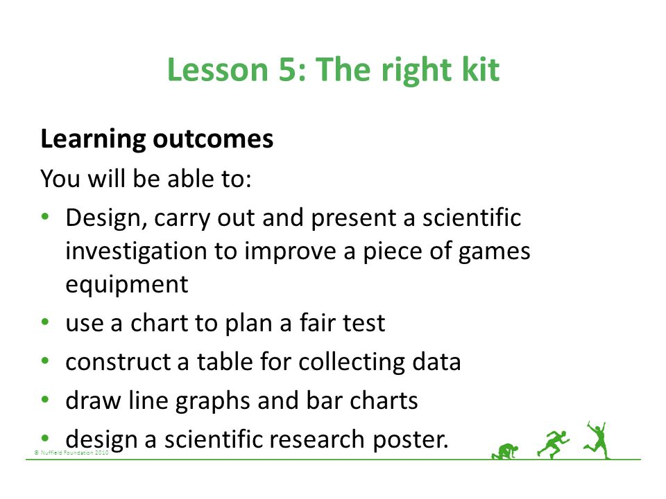 Lesson 5: The right kit Learning outcomes You will be able to: