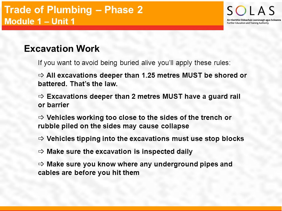 Excavation Work If you want to avoid being buried alive you'll apply these rules: