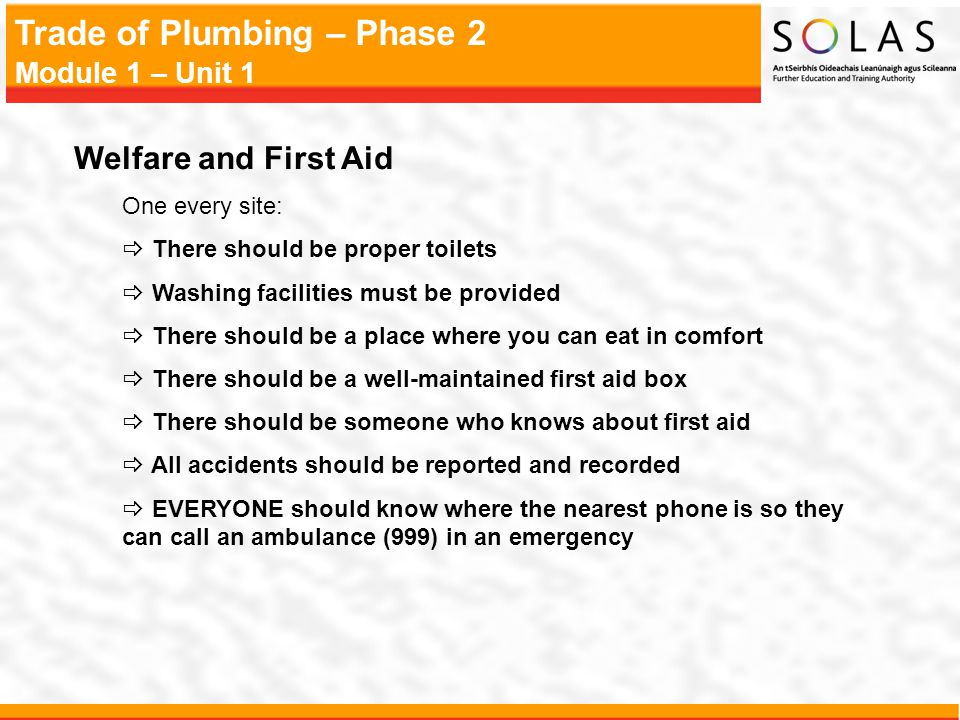 Welfare and First Aid One every site: There should be proper toilets