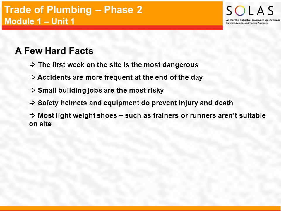 A Few Hard Facts The first week on the site is the most dangerous
