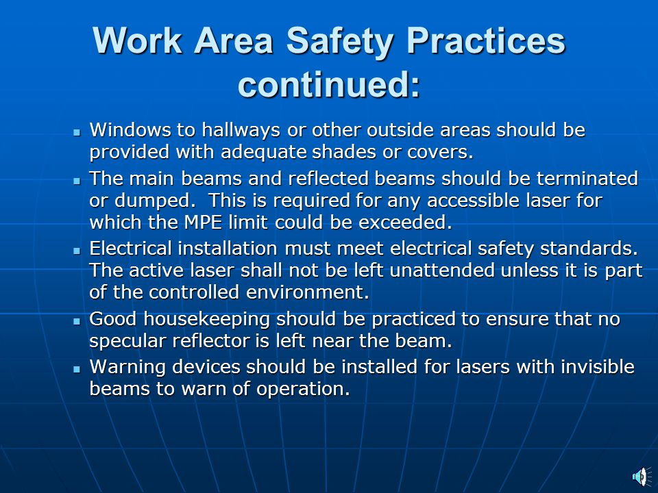 Work Area Safety Practices continued: