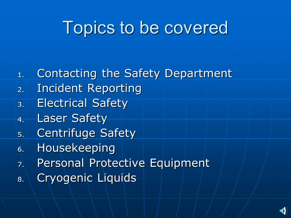 Topics to be covered Contacting the Safety Department