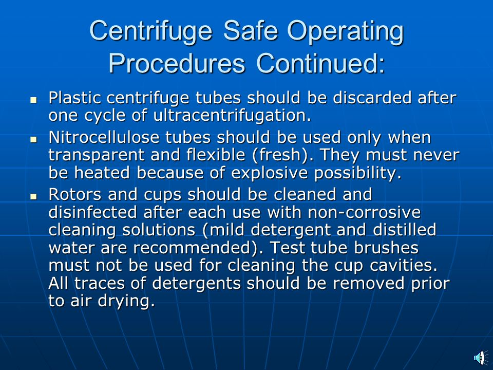 Centrifuge Safe Operating Procedures Continued: