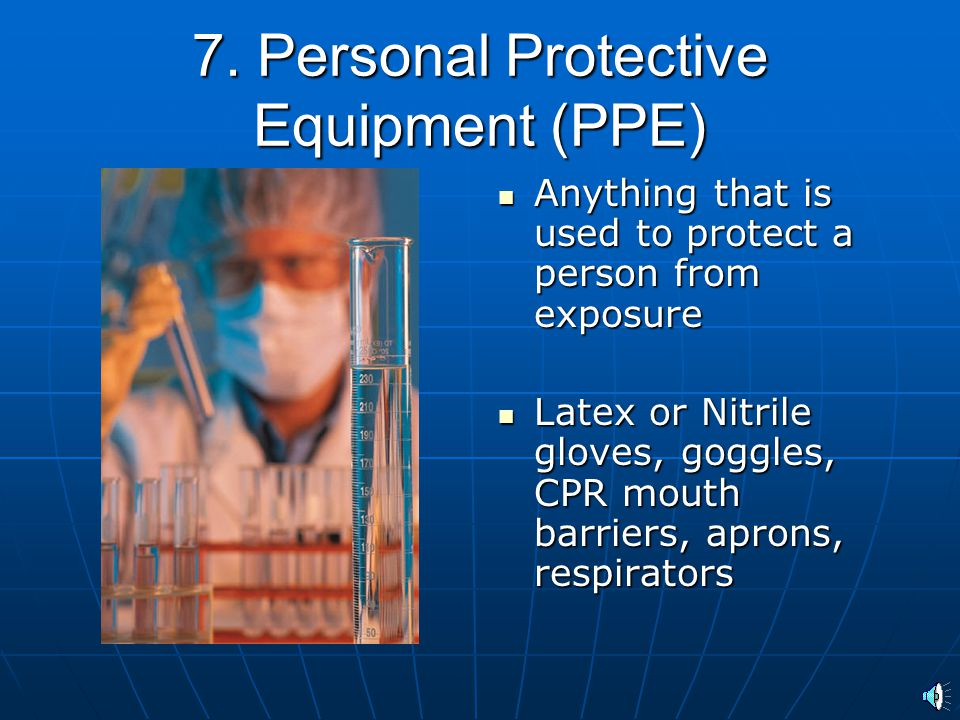 7. Personal Protective Equipment (PPE)