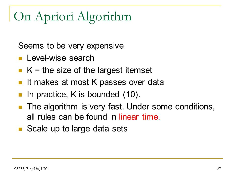 On Apriori Algorithm Seems to be very expensive Level-wise search