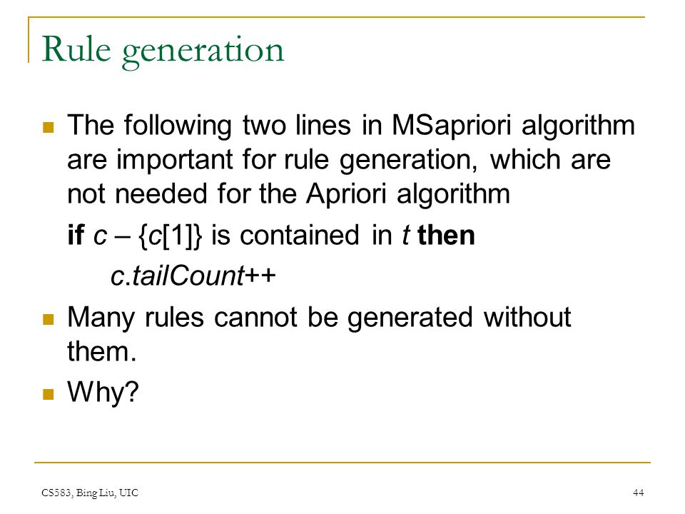 Rule generation The following two lines in MSapriori algorithm are important for rule generation, which are not needed for the Apriori algorithm.