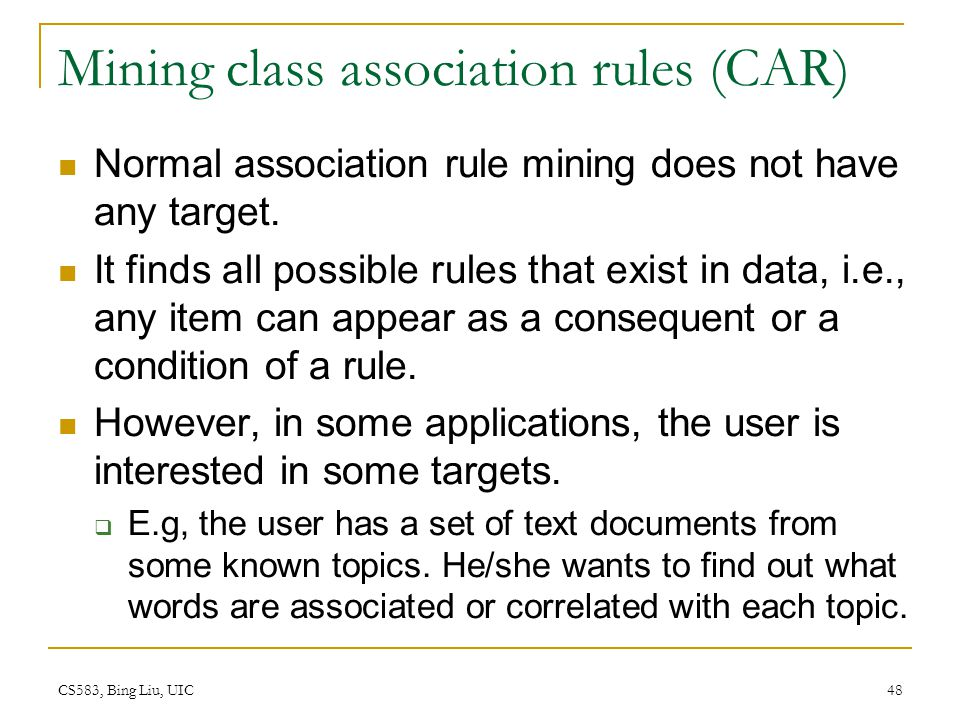 Mining class association rules (CAR)
