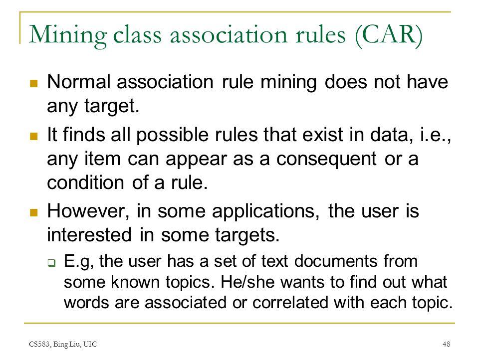 Mining class association rules (CAR)